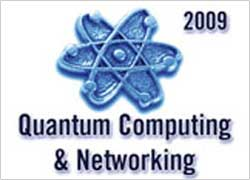 Quantum Computing and Networking 2009